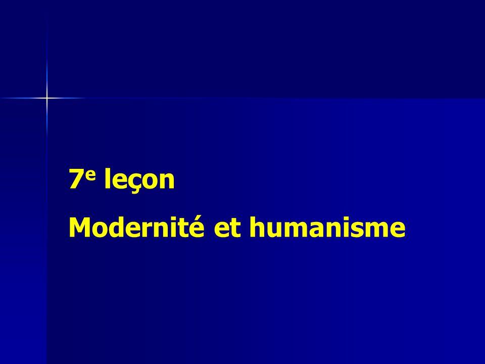 7e leçon Modernité et humanisme