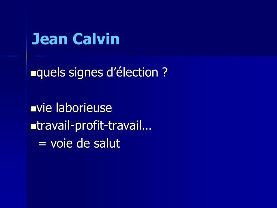 Jean Calvin quels signes d'élection vie laborieuse