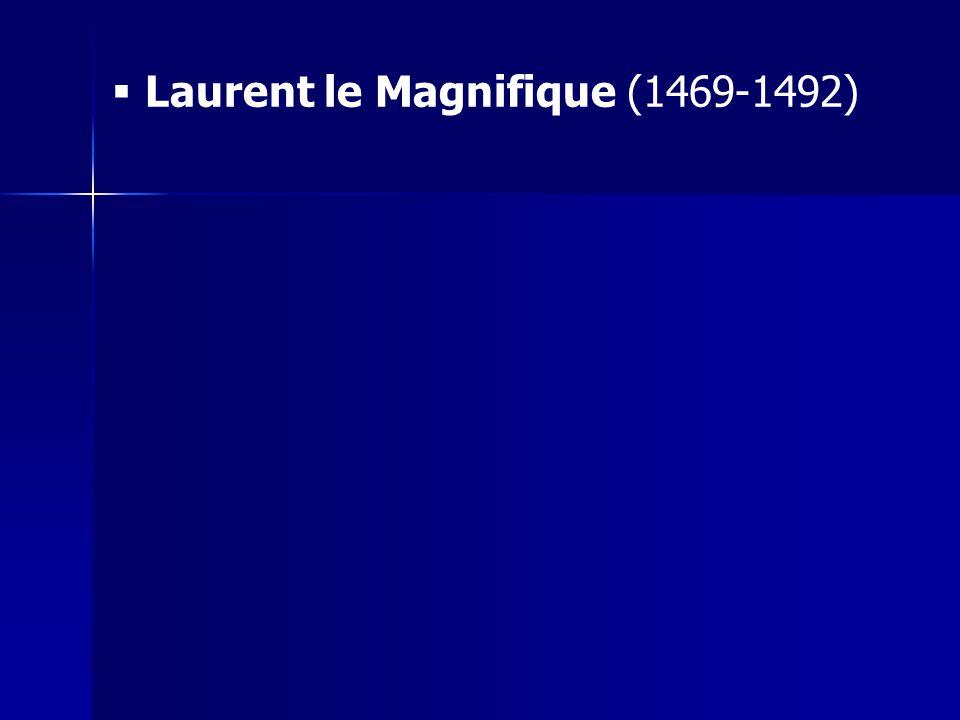 Laurent le Magnifique (1469-1492)