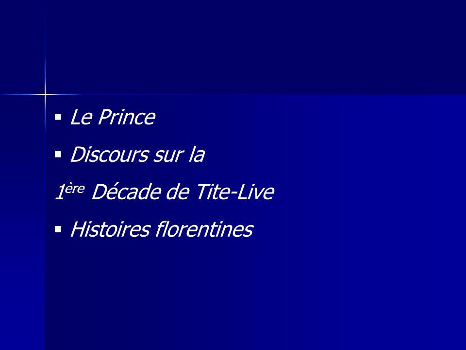 Le Prince Discours sur la 1ère Décade de Tite-Live Histoires florentines