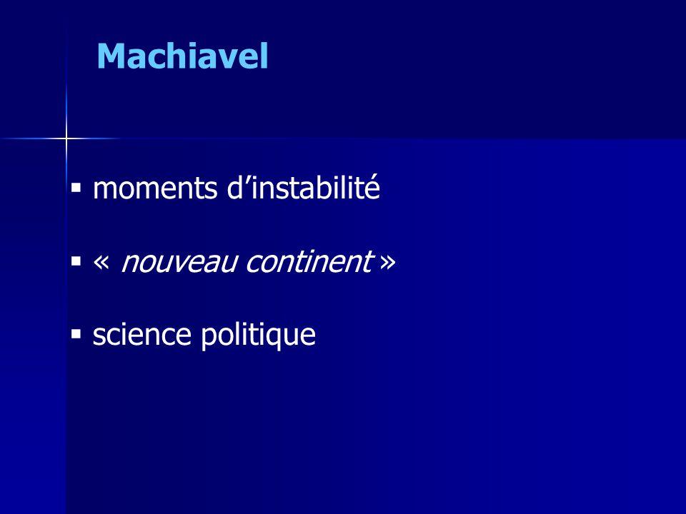 Machiavel moments d'instabilité « nouveau continent »