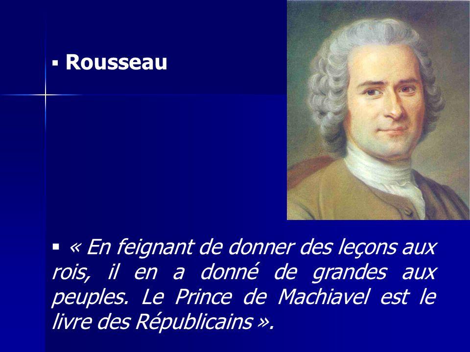 Rousseau « En feignant de donner des leçons aux rois, il en a donné de grandes aux peuples.