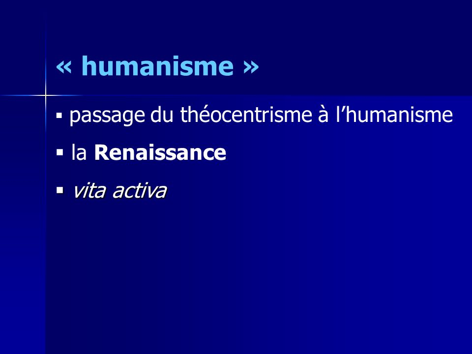 « humanisme » la Renaissance vita activa