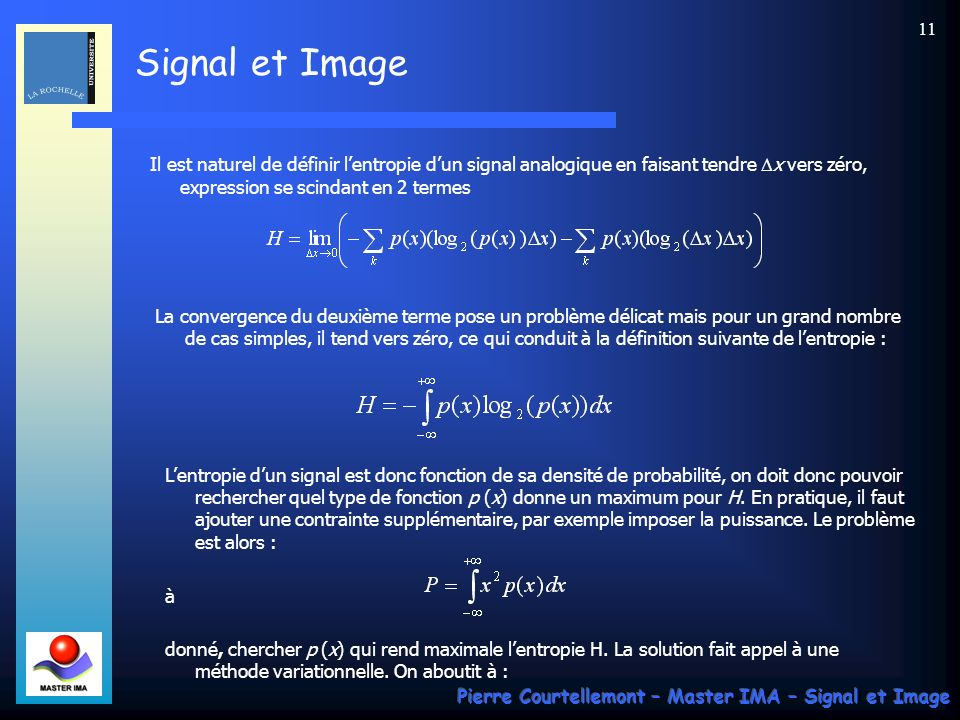 Il est naturel de définir l'entropie d'un signal analogique en faisant tendre Dx vers zéro, expression se scindant en 2 termes