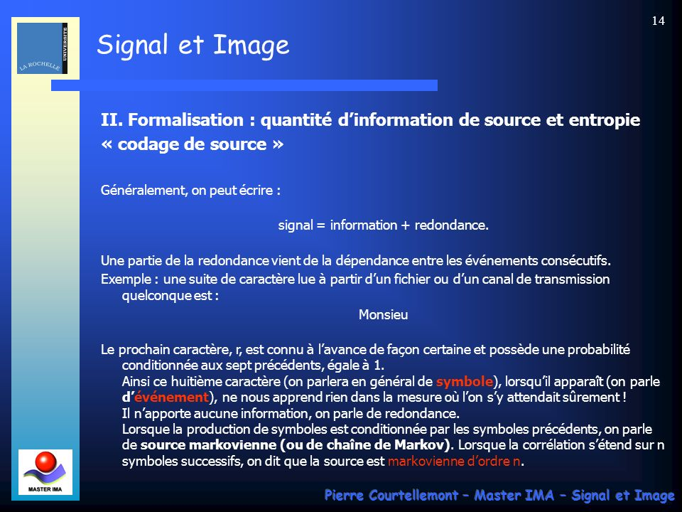 signal = information + redondance.
