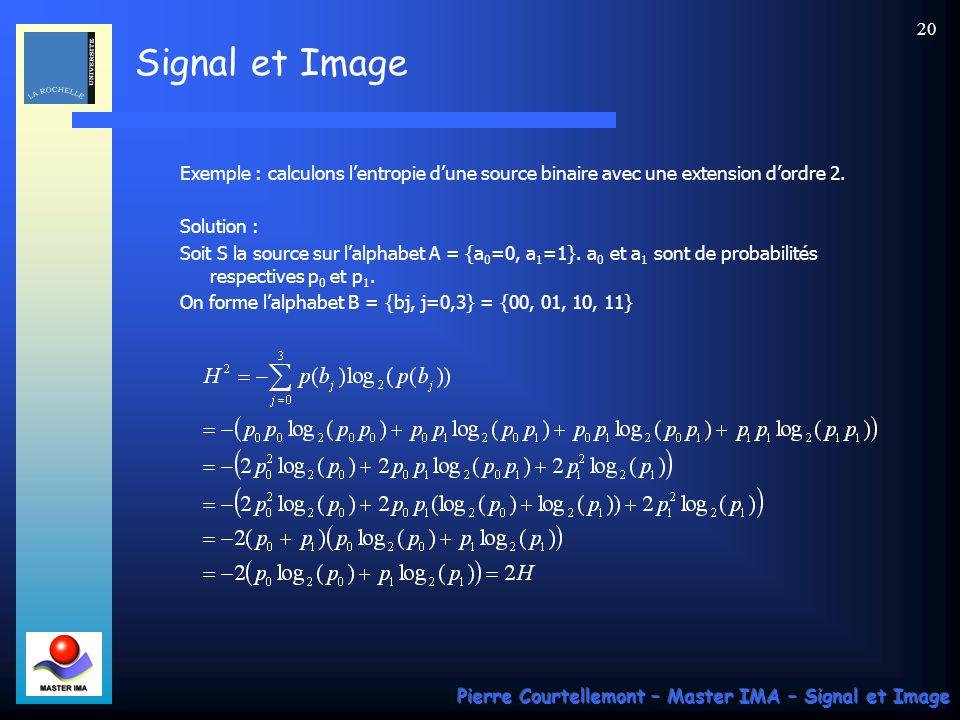 Exemple : calculons l'entropie d'une source binaire avec une extension d'ordre 2.