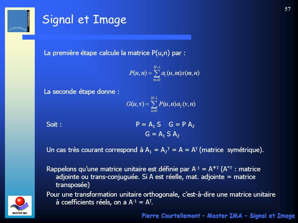 La première étape calcule la matrice P(u,n) par :