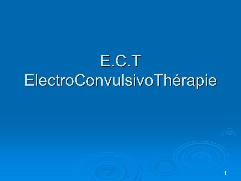 E.C.T ElectroConvulsivoThérapie