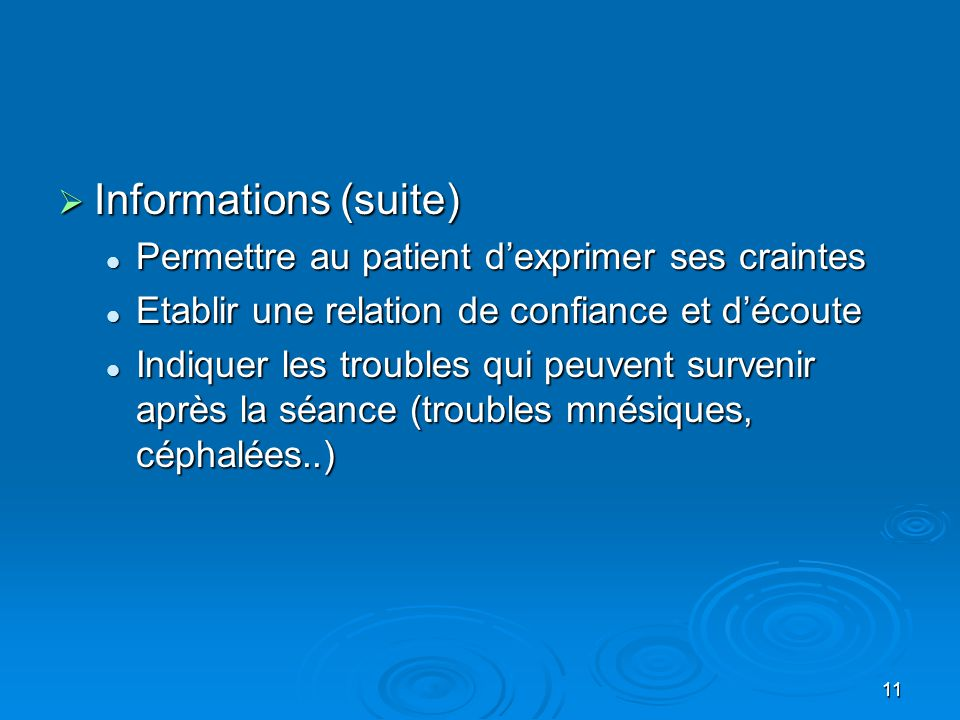 Informations (suite) Permettre au patient d'exprimer ses craintes