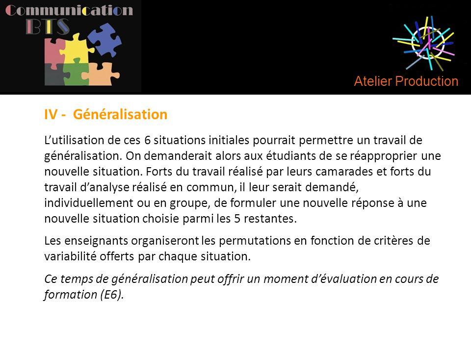 IV - Généralisation Atelier Production
