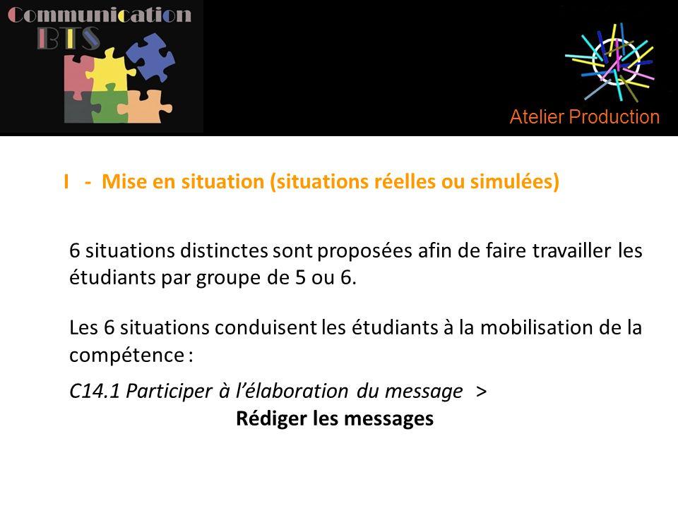 I - Mise en situation (situations réelles ou simulées)