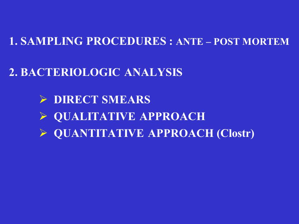 1. SAMPLING PROCEDURES : ANTE – POST MORTEM