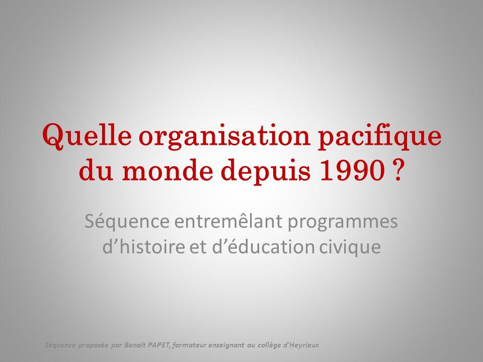 Quelle organisation pacifique du monde depuis 1990