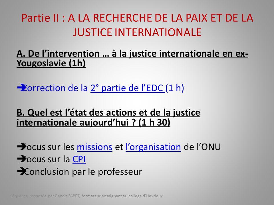 Partie II : A LA RECHERCHE DE LA PAIX ET DE LA JUSTICE INTERNATIONALE