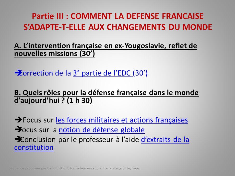 Partie III : COMMENT LA DEFENSE FRANCAISE S'ADAPTE-T-ELLE AUX CHANGEMENTS DU MONDE