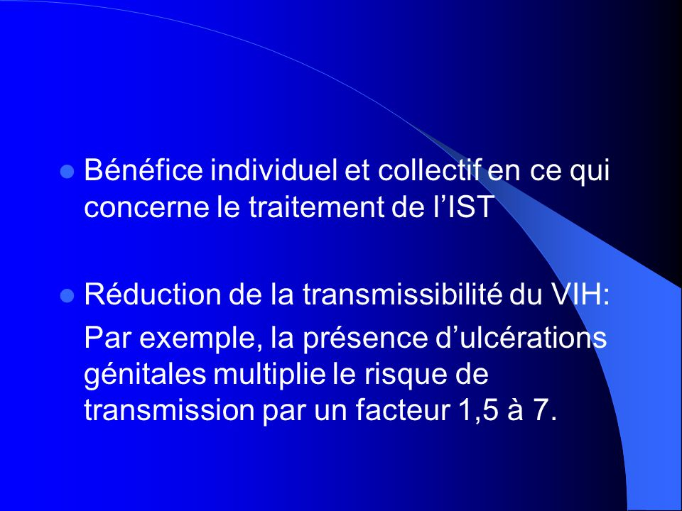 Bénéfice individuel et collectif en ce qui concerne le traitement de l'IST