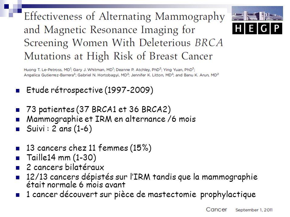 Etude rétrospective (1997-2009) 73 patientes (37 BRCA1 et 36 BRCA2)