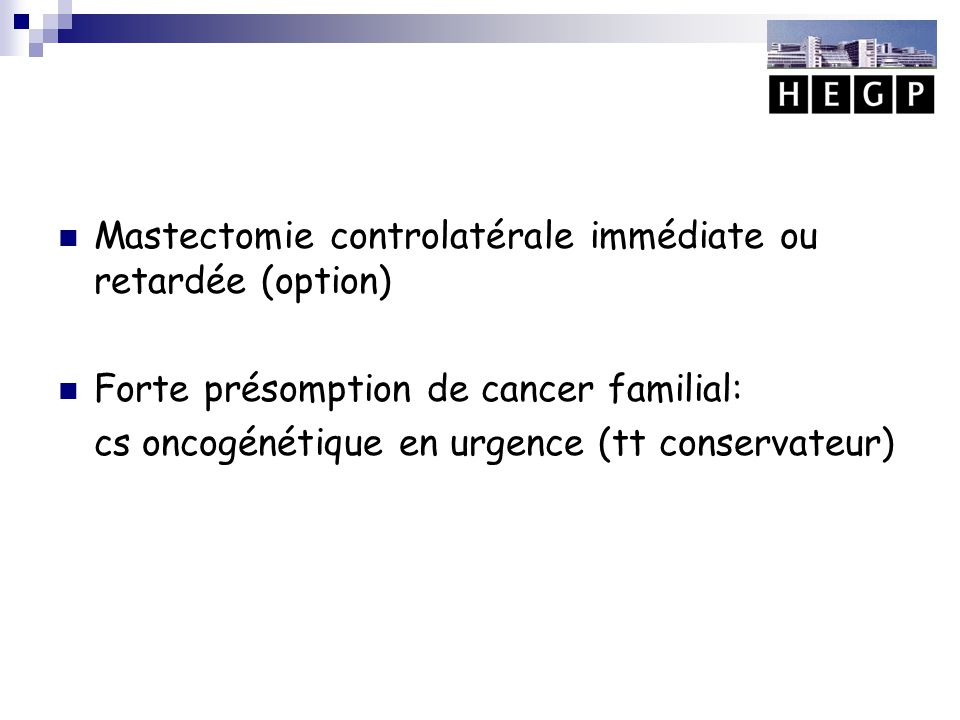 Mastectomie controlatérale immédiate ou retardée (option)