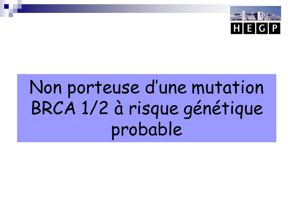Non porteuse d'une mutation BRCA 1/2 à risque génétique probable