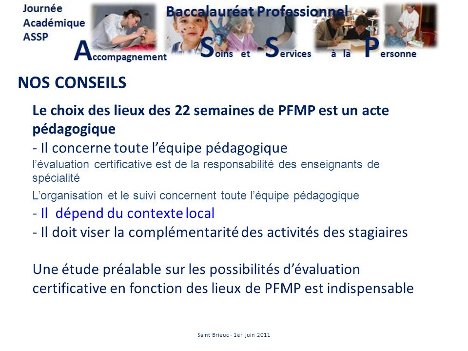 NOS CONSEILS Le choix des lieux des 22 semaines de PFMP est un acte pédagogique. Il concerne toute l'équipe pédagogique.