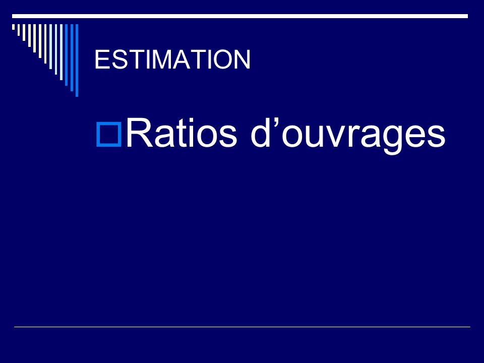 ESTIMATION Ratios d'ouvrages