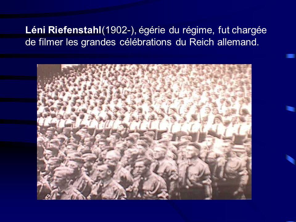 Léni Riefenstahl(1902-), égérie du régime, fut chargée de filmer les grandes célébrations du Reich allemand.