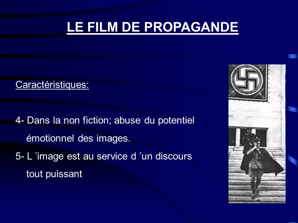 LE FILM DE PROPAGANDE Caractéristiques: