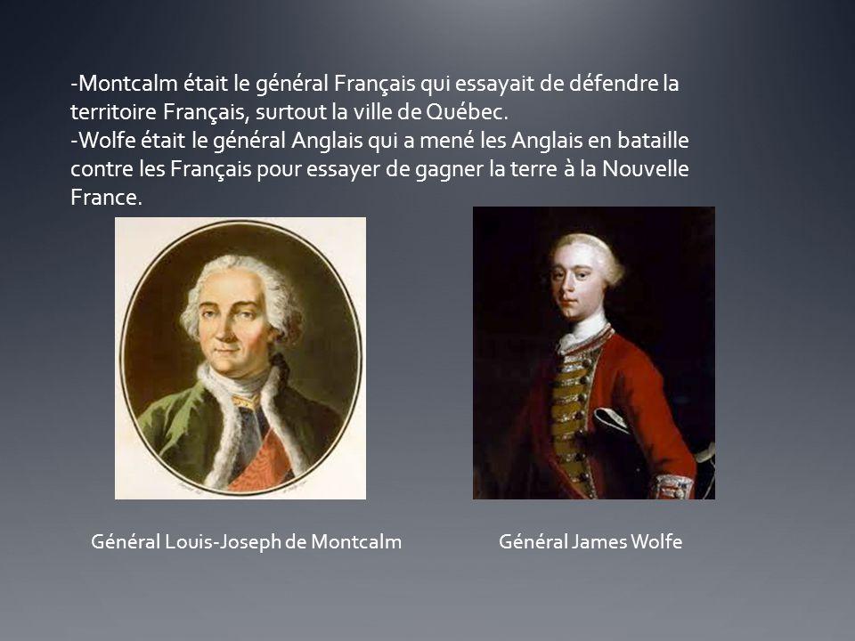 Montcalm était le général Français qui essayait de défendre la territoire Français, surtout la ville de Québec.