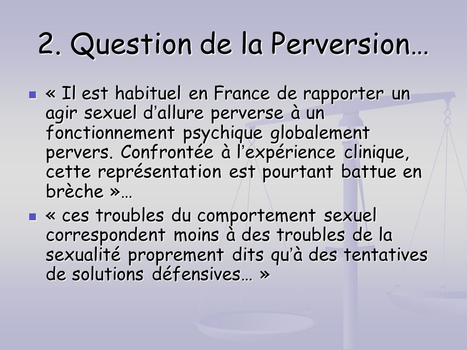 2. Question de la Perversion…