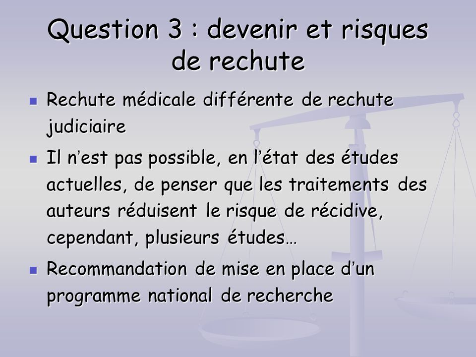 Question 3 : devenir et risques de rechute