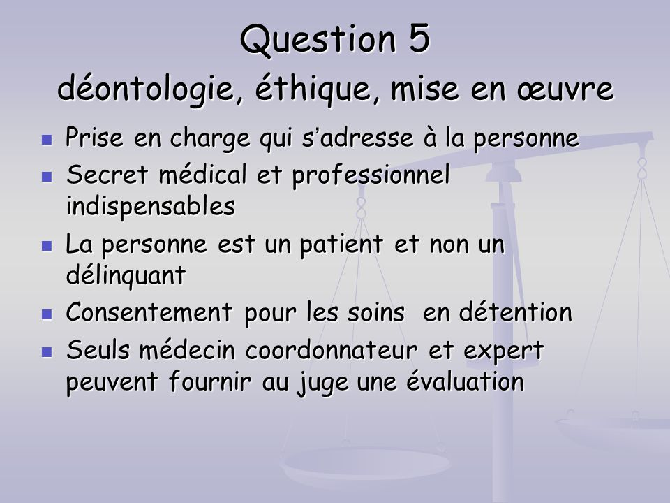 Question 5 déontologie, éthique, mise en œuvre
