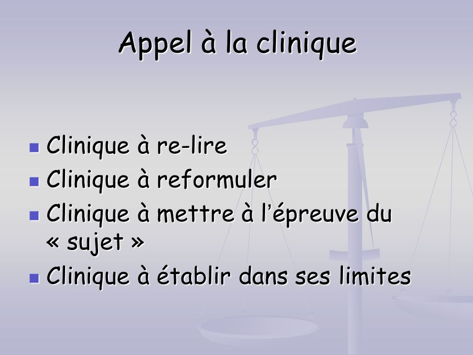 Appel à la clinique Clinique à re-lire Clinique à reformuler