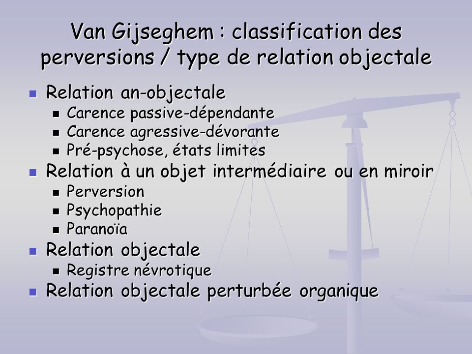 Van Gijseghem : classification des perversions / type de relation objectale