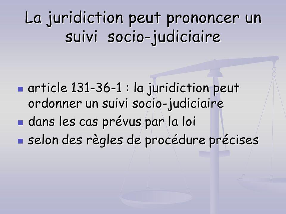La juridiction peut prononcer un suivi socio-judiciaire