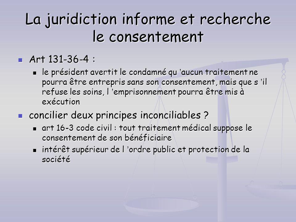La juridiction informe et recherche le consentement