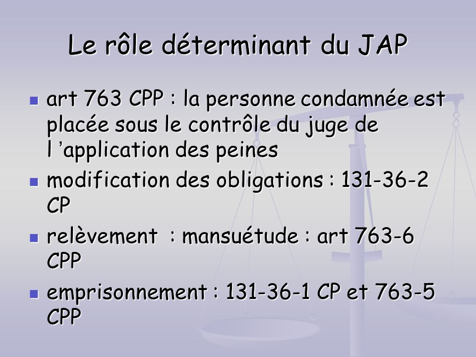Le rôle déterminant du JAP