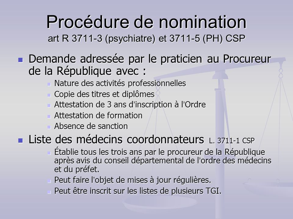 Procédure de nomination art R 3711-3 (psychiatre) et 3711-5 (PH) CSP