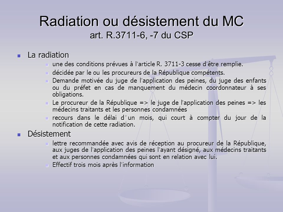 Radiation ou désistement du MC art. R.3711-6, -7 du CSP