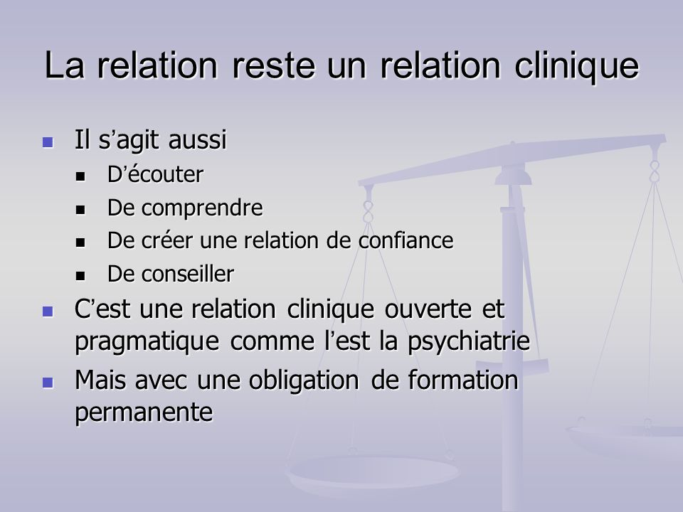 La relation reste un relation clinique