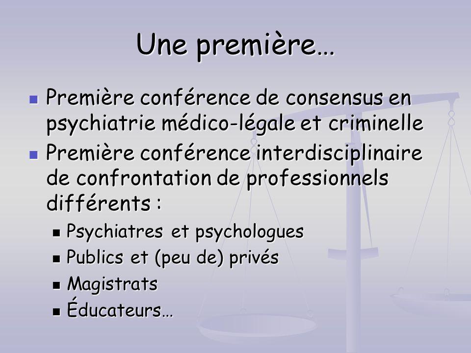 Une première… Première conférence de consensus en psychiatrie médico-légale et criminelle.