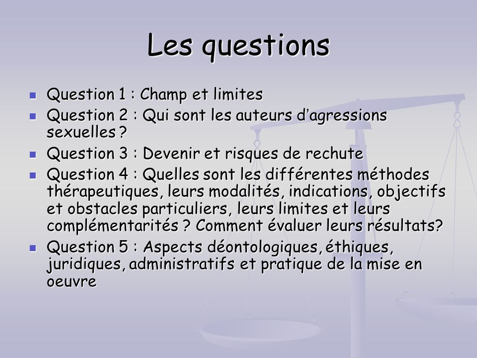 Les questions Question 1 : Champ et limites