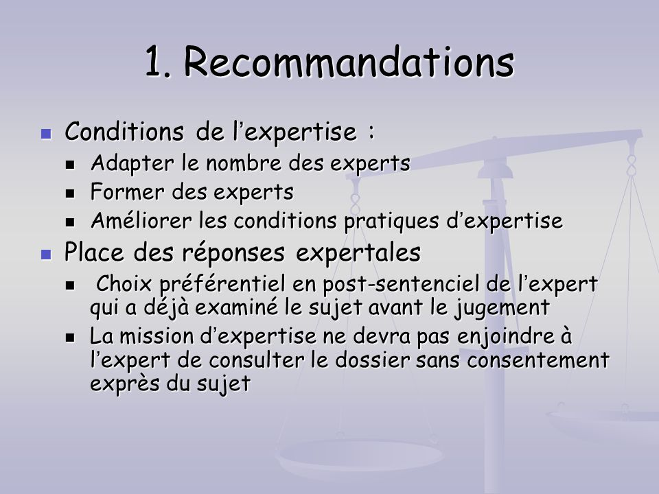 1. Recommandations Conditions de l'expertise :
