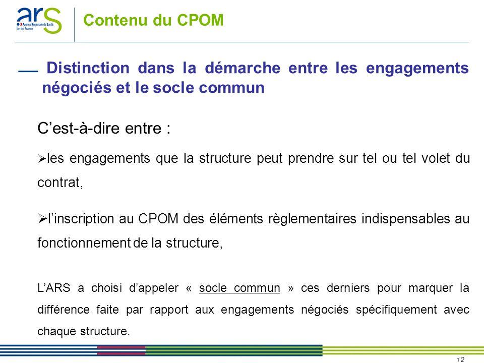 Contenu du CPOM Distinction dans la démarche entre les engagements négociés et le socle commun. C'est-à-dire entre :