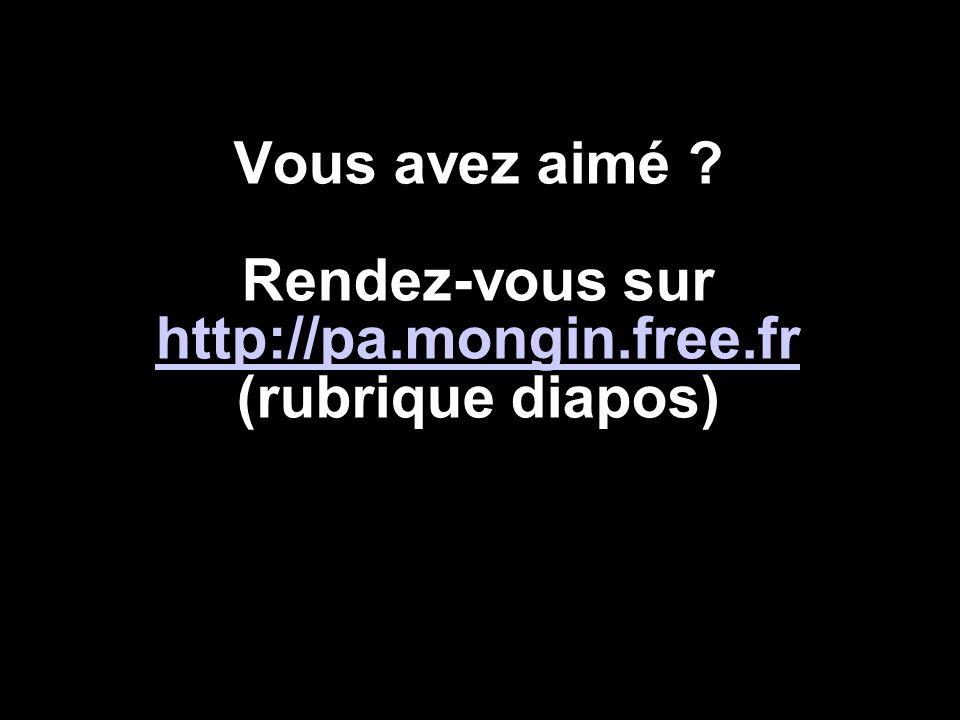 Vous avez aimé. Rendez-vous sur http://pa. mongin. free