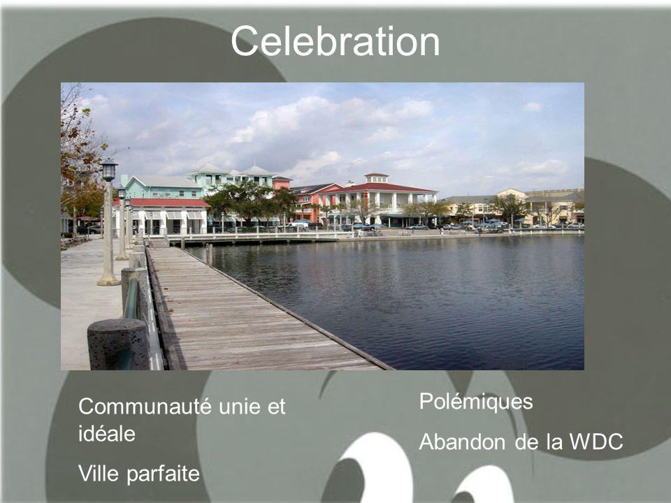 Celebration Polémiques Communauté unie et idéale Abandon de la WDC