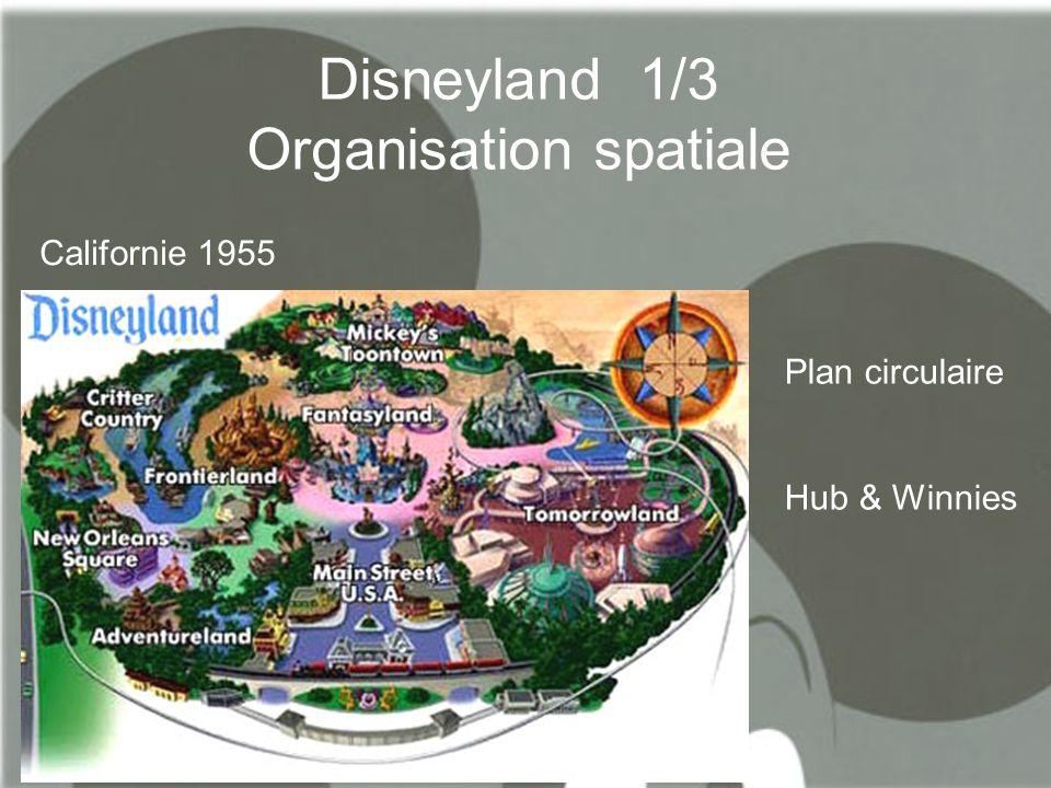 Disneyland 1/3 Organisation spatiale