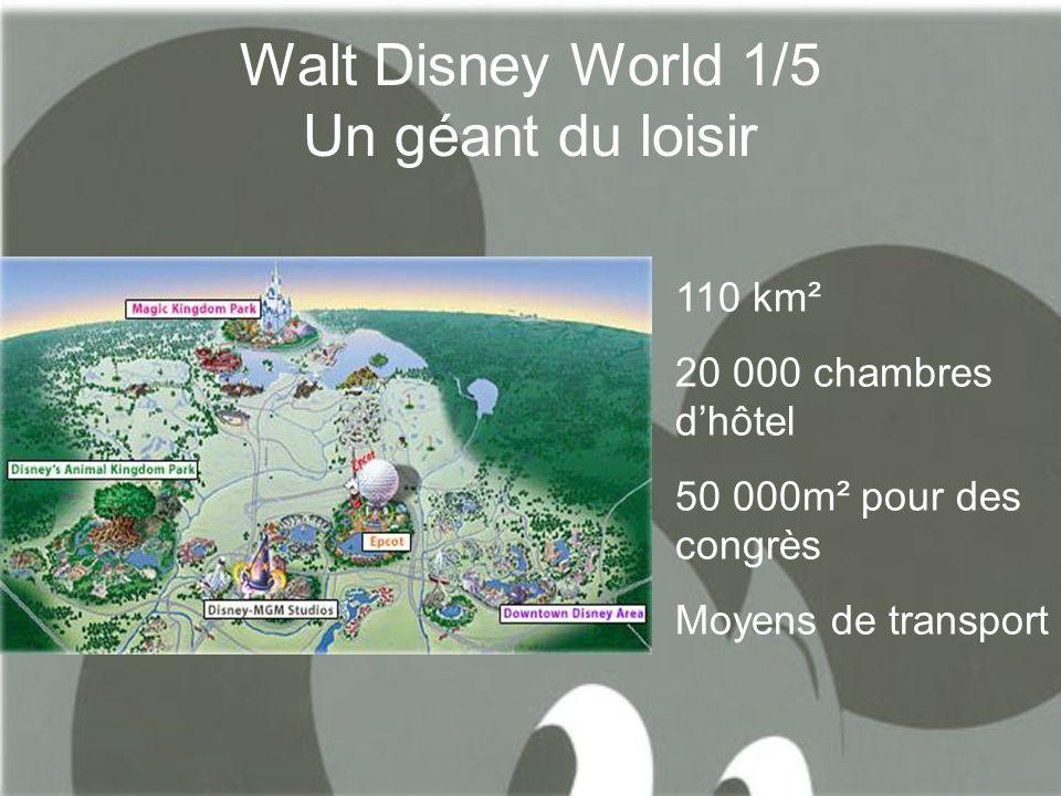 Walt Disney World 1/5 Un géant du loisir