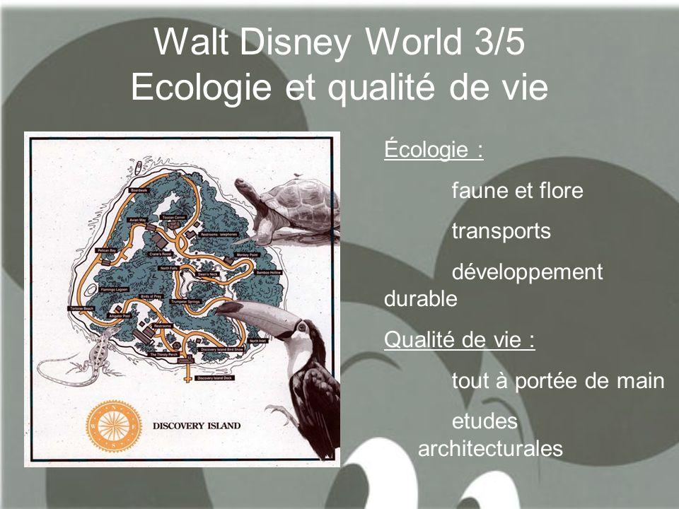 Walt Disney World 3/5 Ecologie et qualité de vie