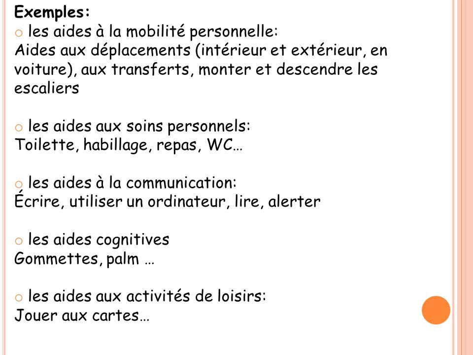 Exemples: les aides à la mobilité personnelle: