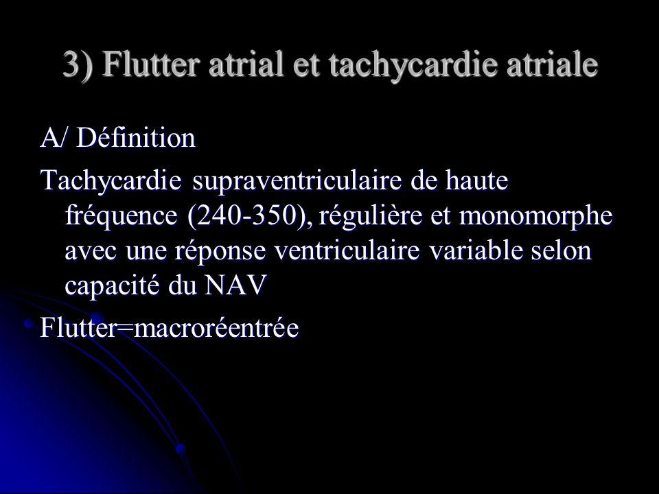 3) Flutter atrial et tachycardie atriale